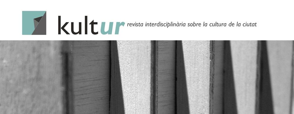 kult-ur. Revista interdisciplinària sobre la cultura de la ciutat